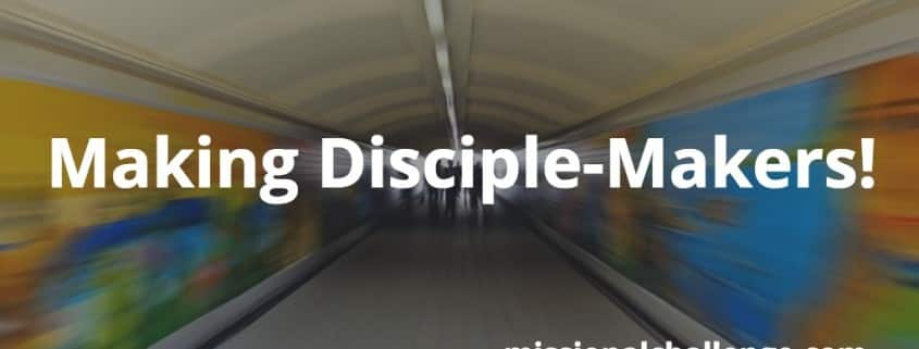 Making Disciple-Makers! | missionalchallenge.com