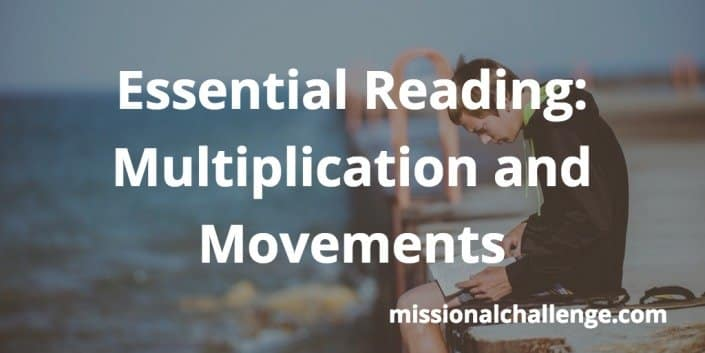 Essential Reading: Multiplication and Movements | missionalchallenge.com
