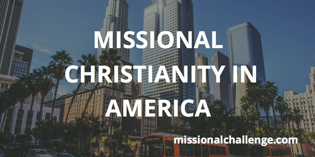 Missional Christianity in America | missionalchallenge.com