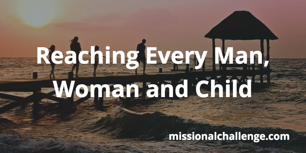 Reaching Every Man, Woman, and Child | missionalchallenge.com