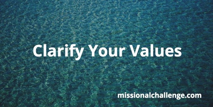 Clarify Your Values | missionalchallenge.com