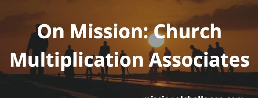 On Mission: Church Multiplication Associates | missionalchallenge.com
