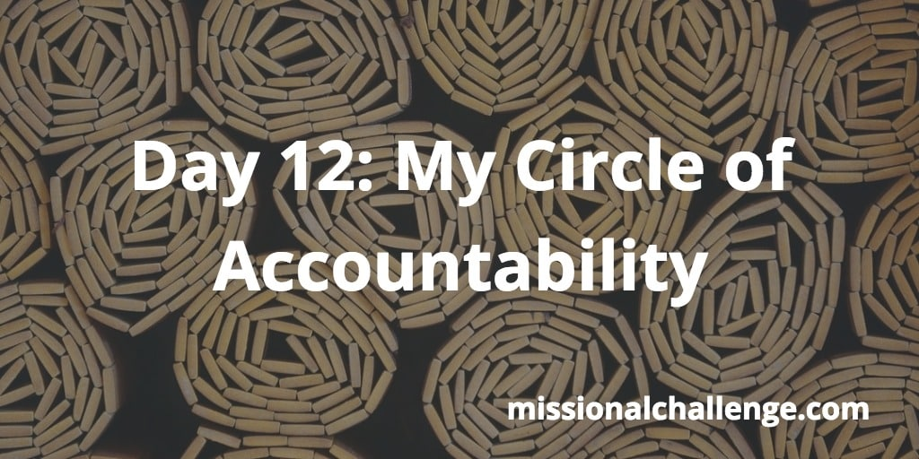 Day 12: My Circle of Accountability   missionalchallenge.com