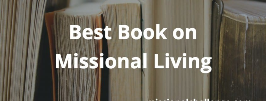 Best Book on Missional Living | missionalchallenge.com