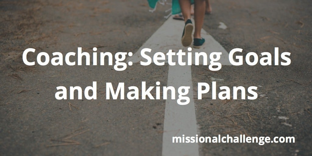 Coaching: Setting Goals and Making Plans | missionalchallenge.com