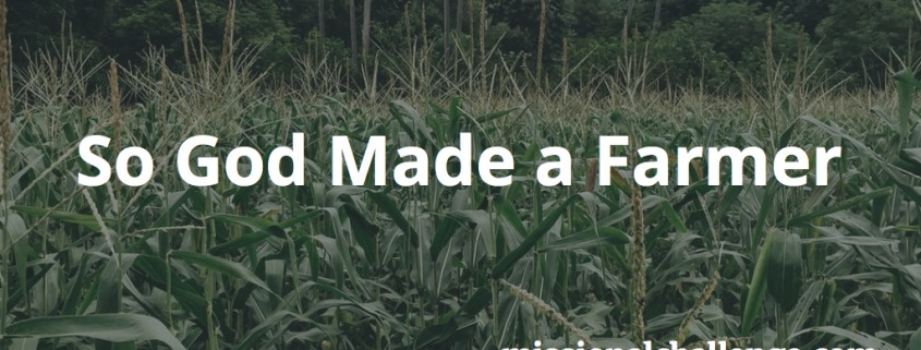 So God Made a Farmer | missionalchallenge.com