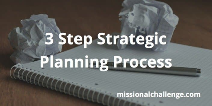 3 Step Strategic Planning Process | missionalchallenge.com