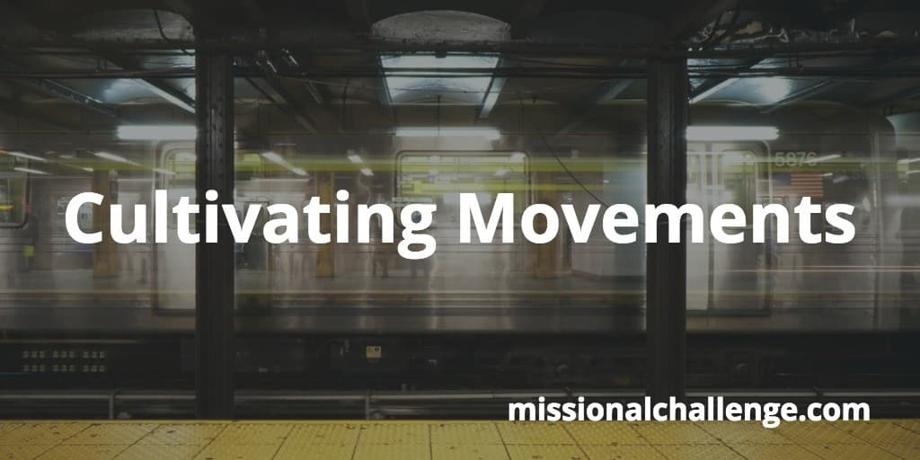 Cultivating Movements | missionalchallenge.com