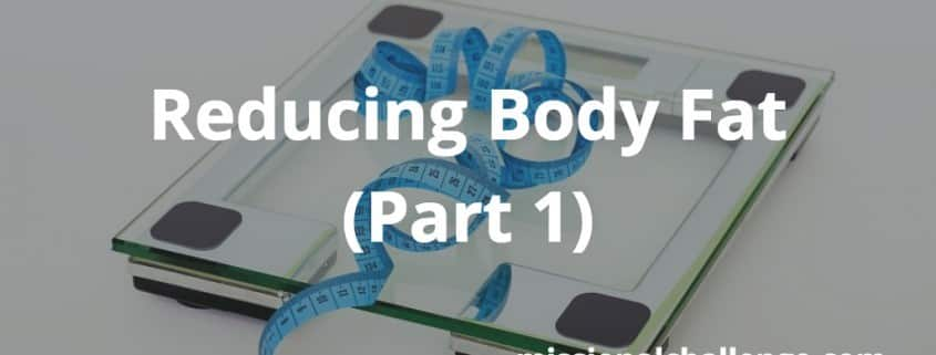Reducing Body Fat (Part 1) |