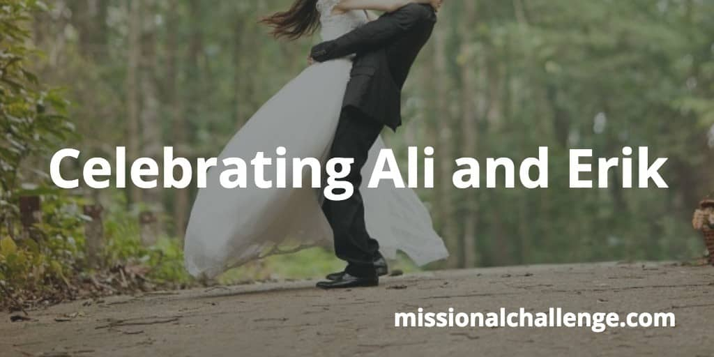 Celebrating Ali and Erik | missionalchallenge.com