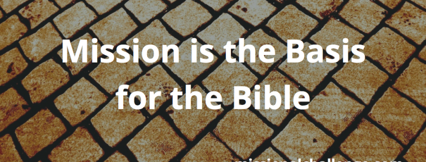 Mission is the Basis for the Bible | missionalchallenge.com