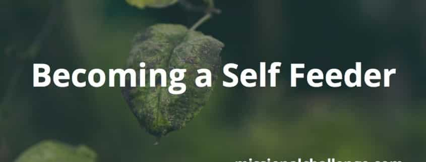 Becoming a Self Feeder | missionalchallenge.com