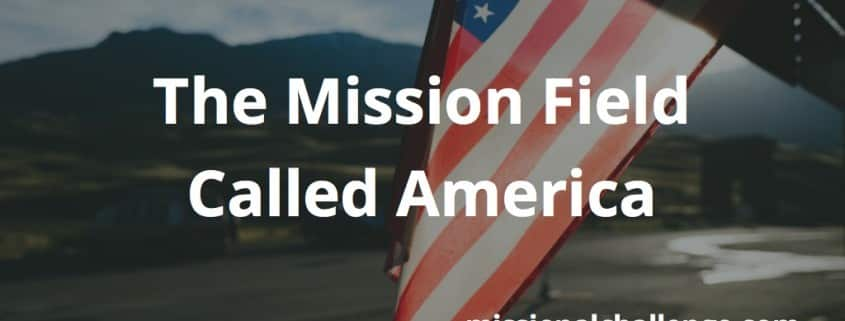 The Mission Field Called America | missionalchallenge.com